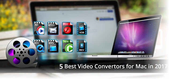 Five Best Video Converter for Mac OS X 2017 | Video Topix